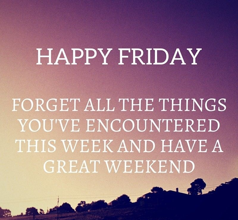 Forget All The Things Friday Quotes