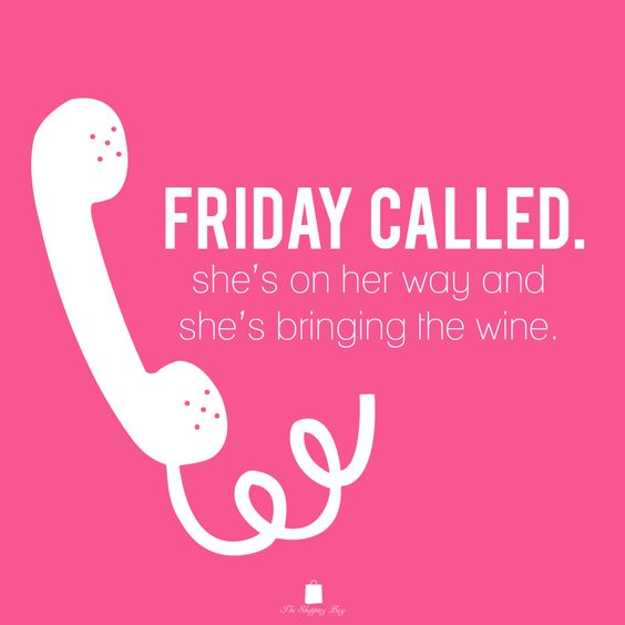 Friday Called She's On Friday Quotes