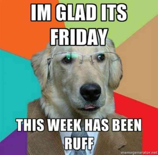 Friday Meme Im Glad Its Friday This