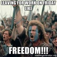 Friday Meme Leaving Work On Friday Like Freedom