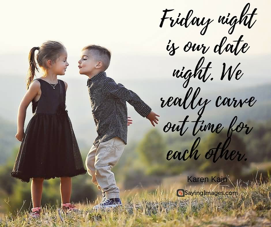Friday Night Is Our Friday Quotes