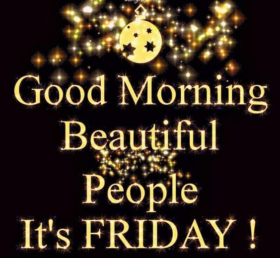Good Morning Beautiful People Friday Quotes