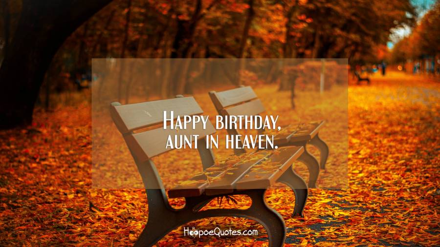 Happy Birthday Aunt in heaven perfect wallpaper wishes for you