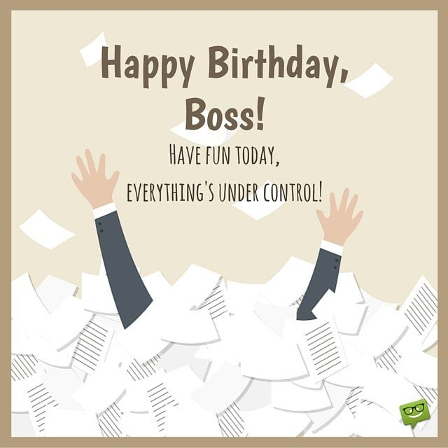 Happy Birthday Boss have fun today funny greeting wishes