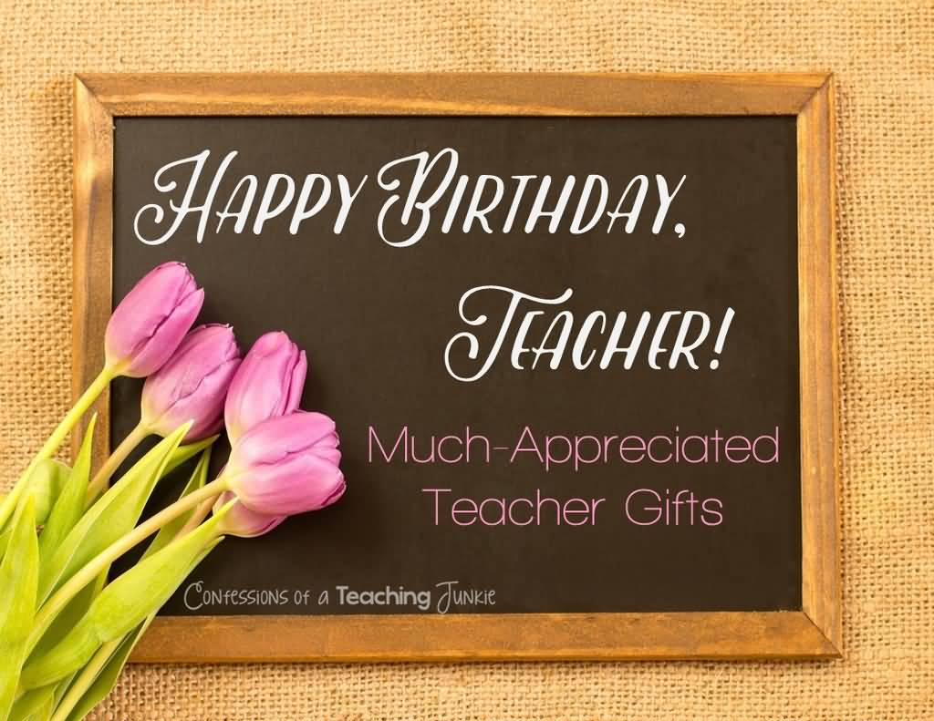 Happy Birthday Teacher much appreciated awesome greetings with flowers