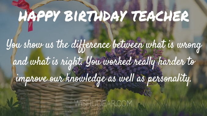 Happy Birthday Teacher you show us the difference between fabulous  quote wishes