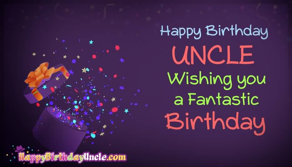 Happy Birthday Uncle wishing you a fantastic birthday wishes blessings