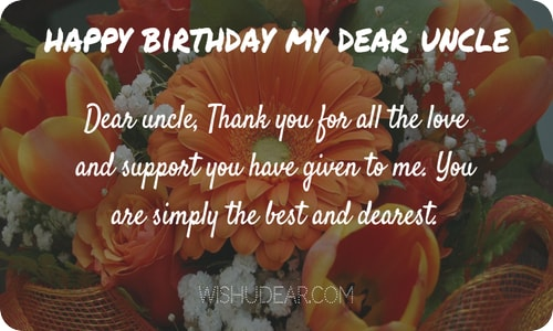 Happy Birthday my dear Uncle thank you you for all the love heart touching message wishes