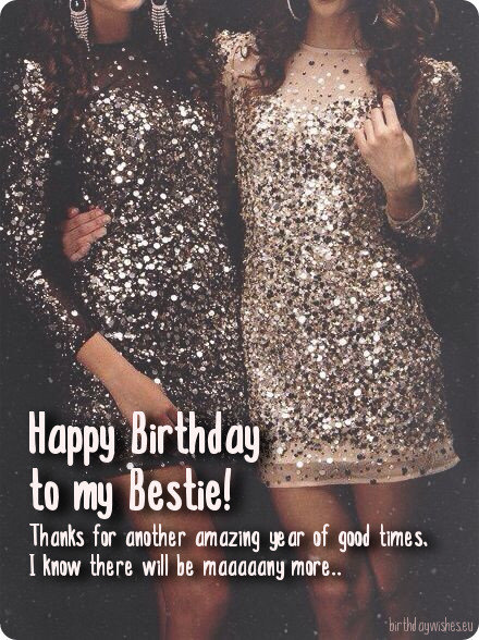 Happy Birthday to my Bestie thanks for another year cool wishes images