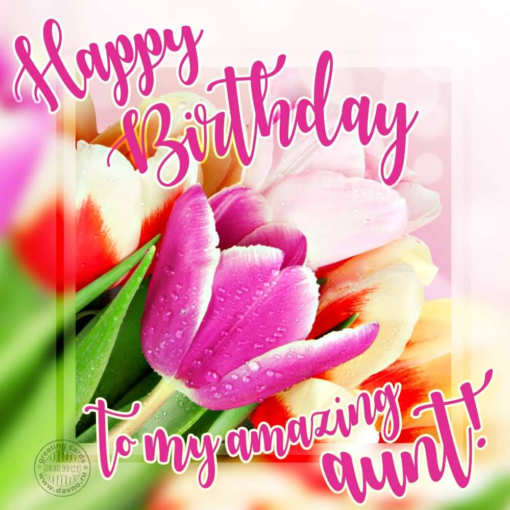 Happy Birthday to my amazing Aunt beautiful wishes message