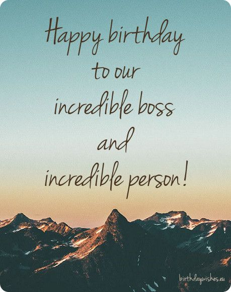 Happy Birthday to our incredible Boss amazing quote for you