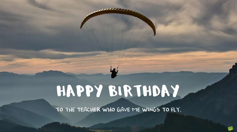 Happy Birthday to the Teacher who gave me wings to fly cool wallpaper wishes