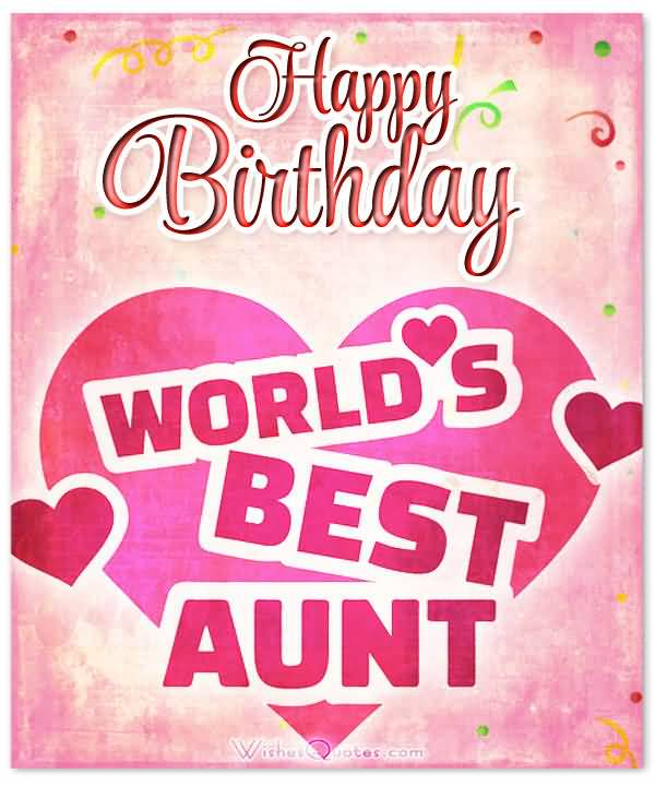 Happy Birthday world's best Aunt lovely wishes greetings
