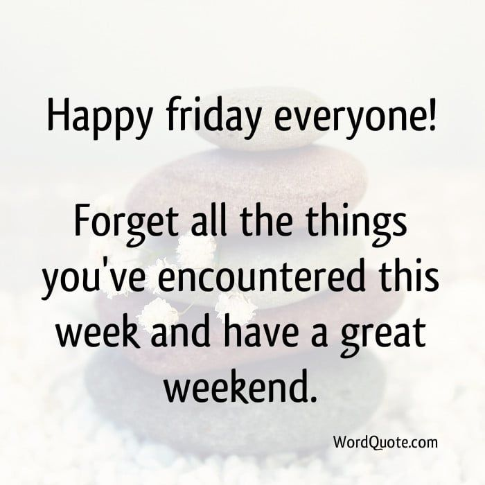 Happy Friday Everyone Forget Friday Quotes