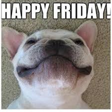 Happy Friday! Friday Meme