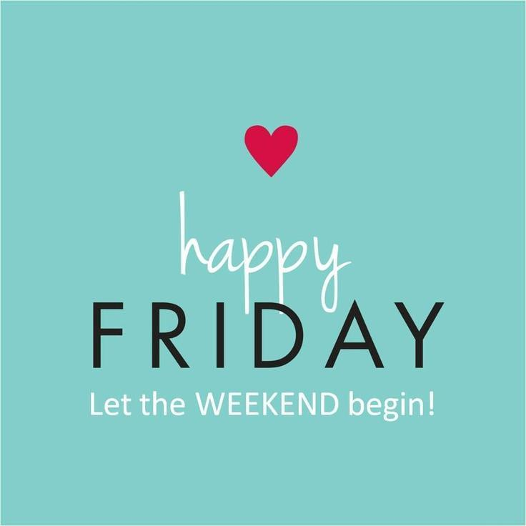 Happy Friday Let The Friday Quotes