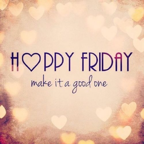 Happy Friday Make It Friday Quotes