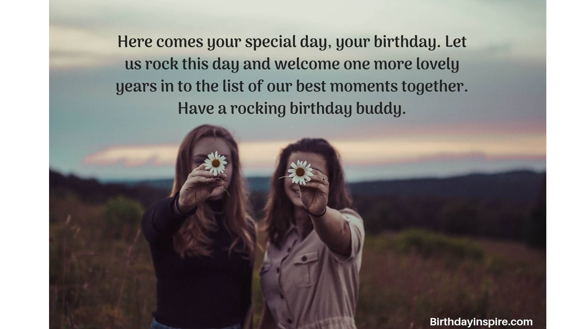 Here comes your special day, your Happy Birthday Best buddy inspiring wishes messages for you