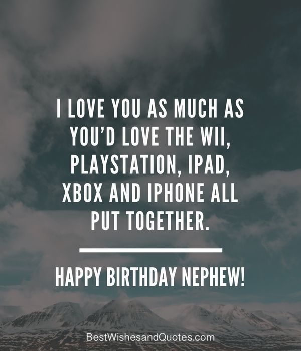 I Love You as much as you'd love Happy Birthday dear Nephew perfect greeting quote