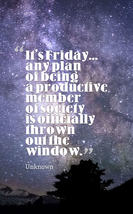 It's Friday Any Plan For Friday Quotes