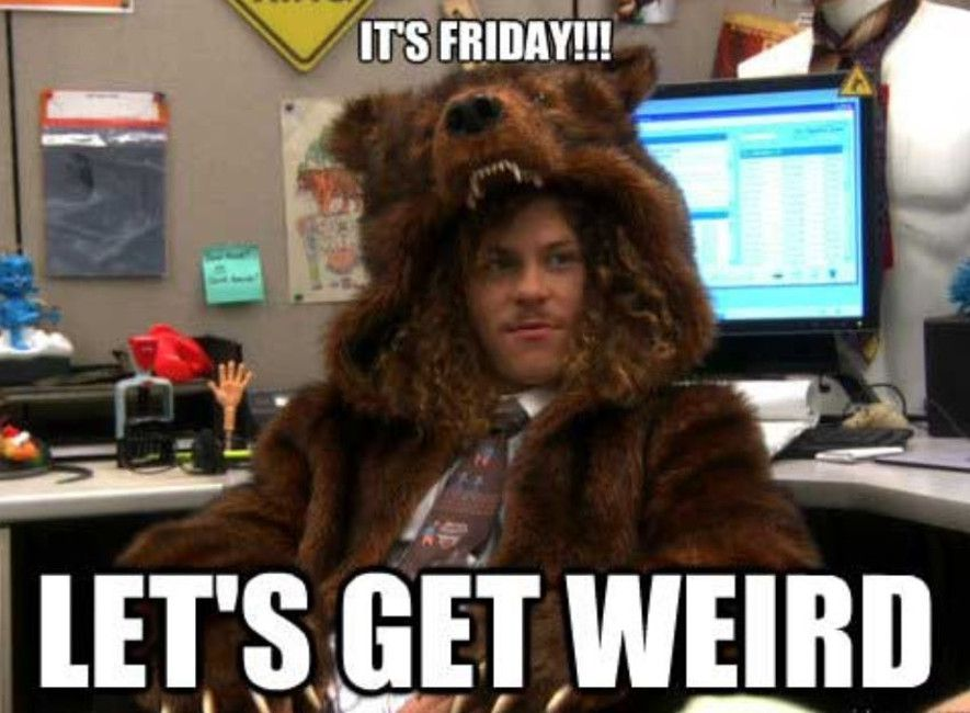 Its Friday Lets Get Weird Friday Meme