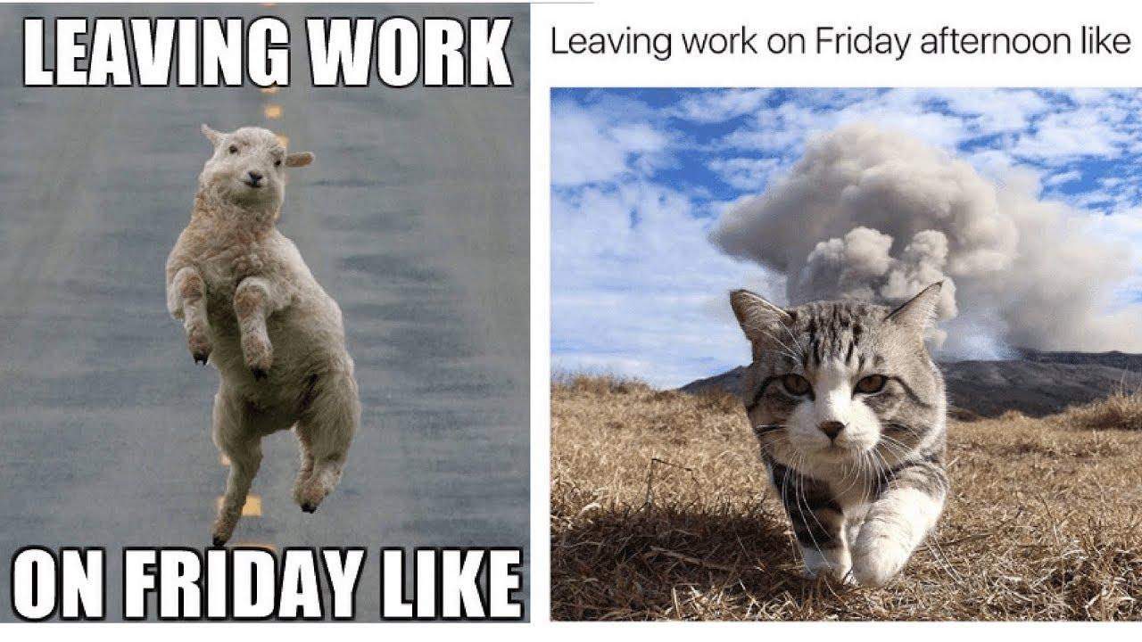 Leaving Work On Friday Like Friday Meme