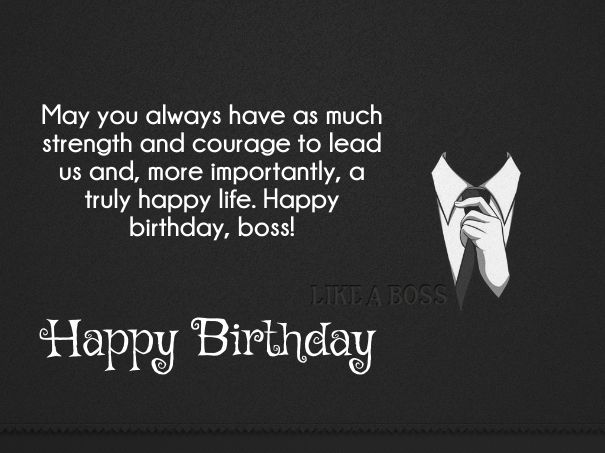 May you always have as much strength Happy Birthday Boss smart greeting wishes
