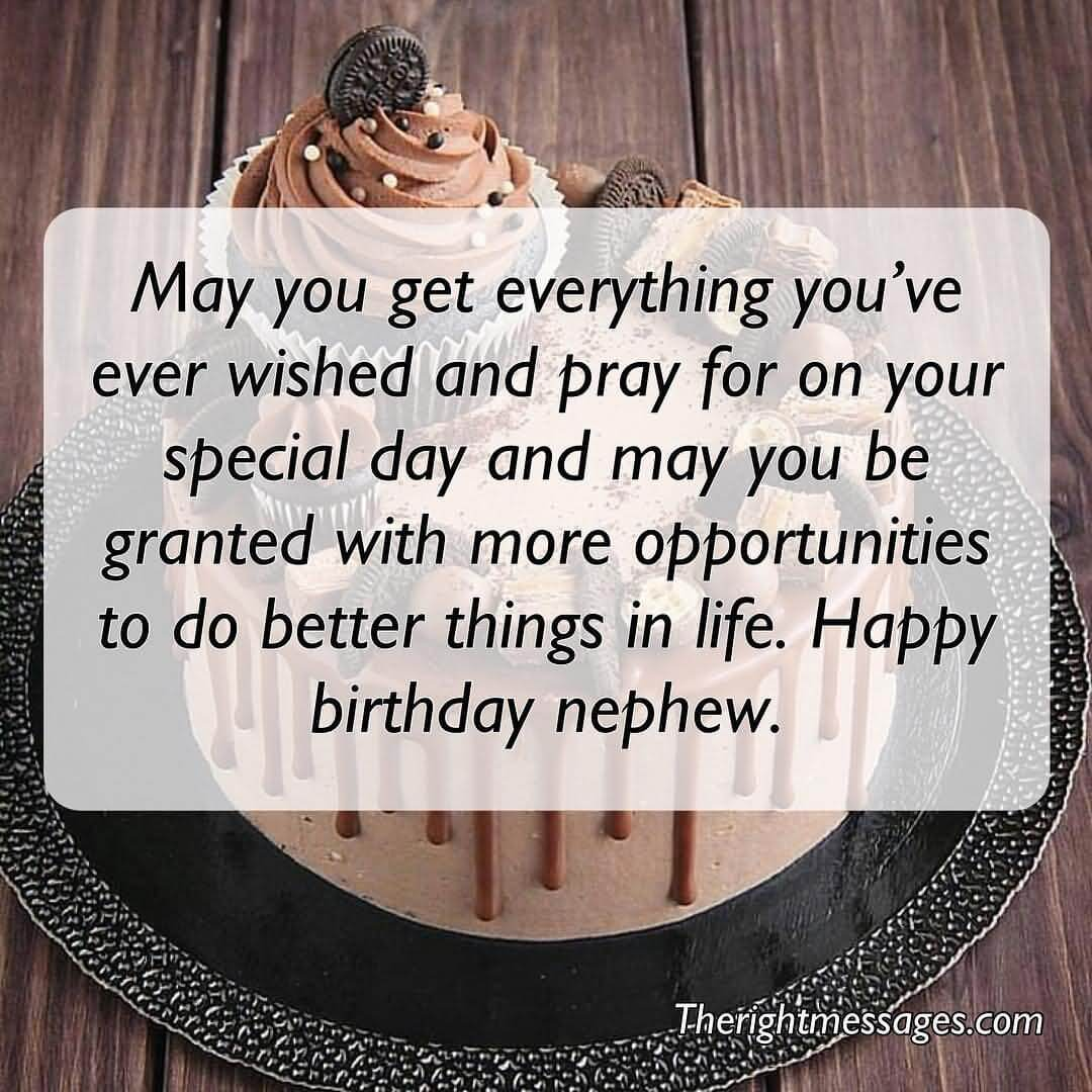 May you get everything you've ever wished Happy Birthday Nephew amazing wishes messages