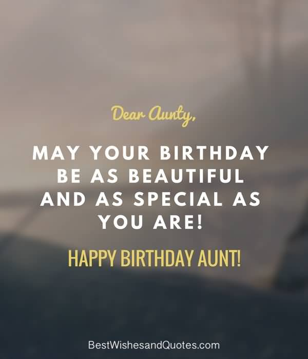 May your birthday be as beautiful Happy Birthday Aunt best wishes quotes for her