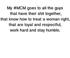 My #MCM Goes To All Mcm Quotes