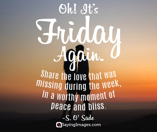 Oh! It's Friday Again Friday Quotes