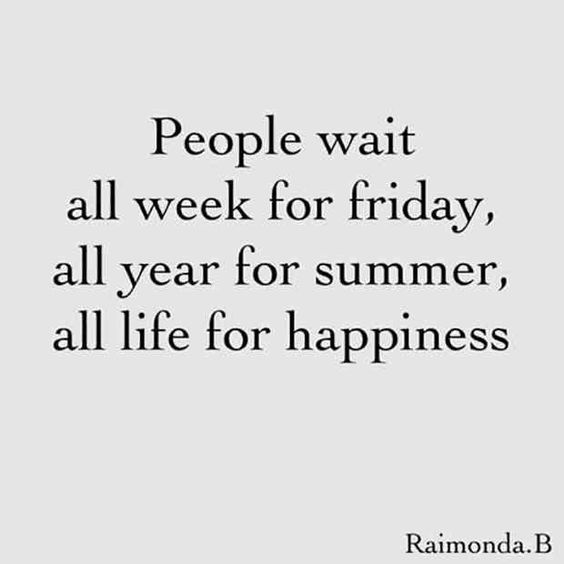 People Wait All Week Friday Quotes