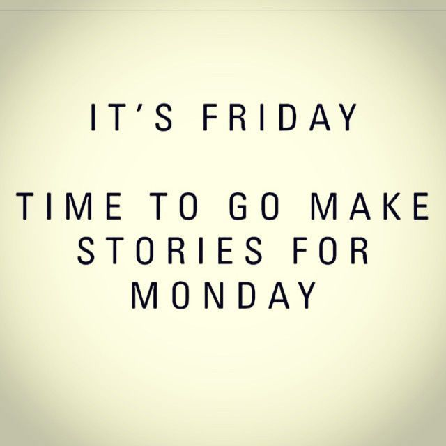 Time To Go Make Friday Quotes