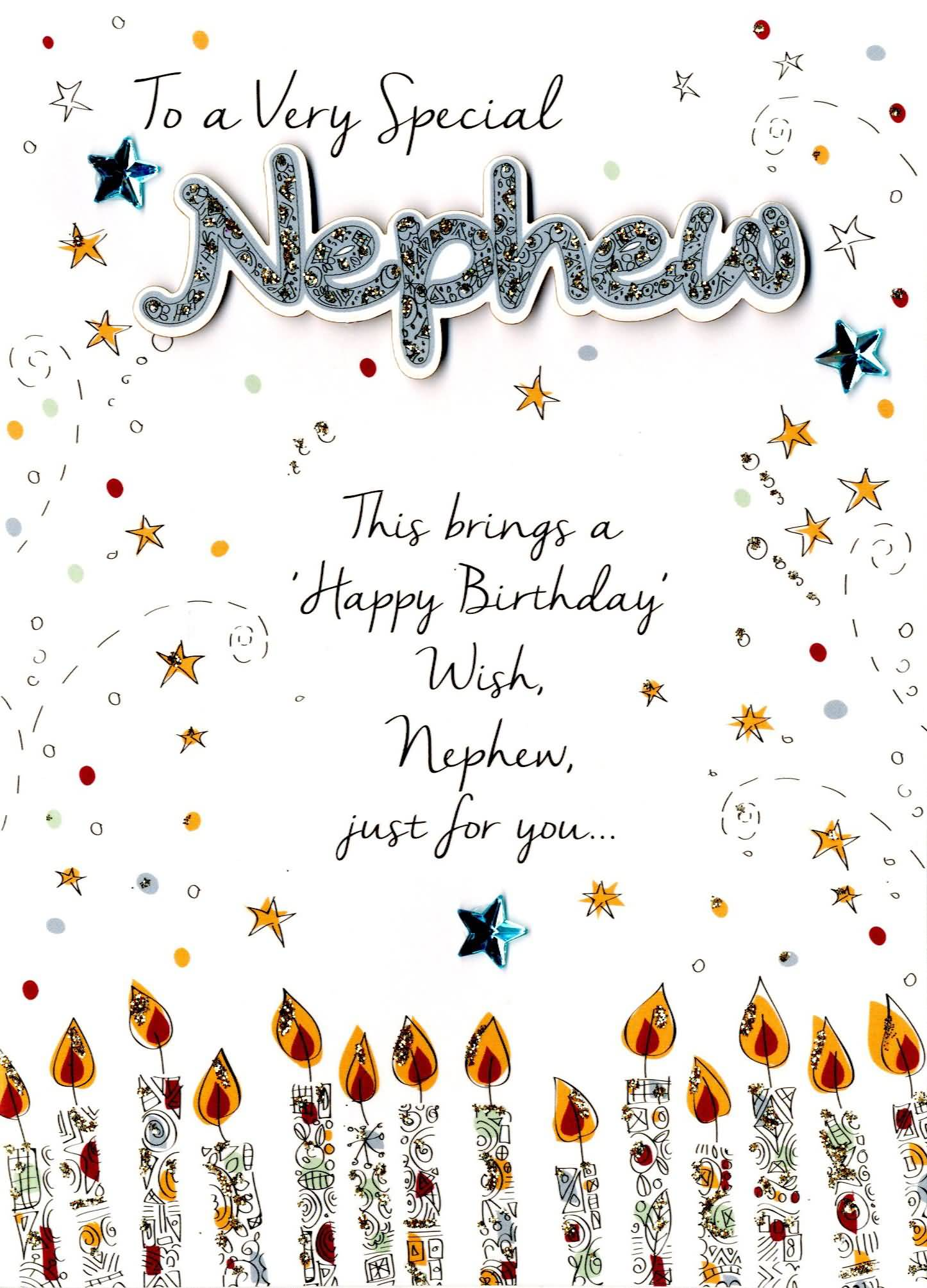 To a very special Nephew this brings a happy birthday wishes and greeting cards for you