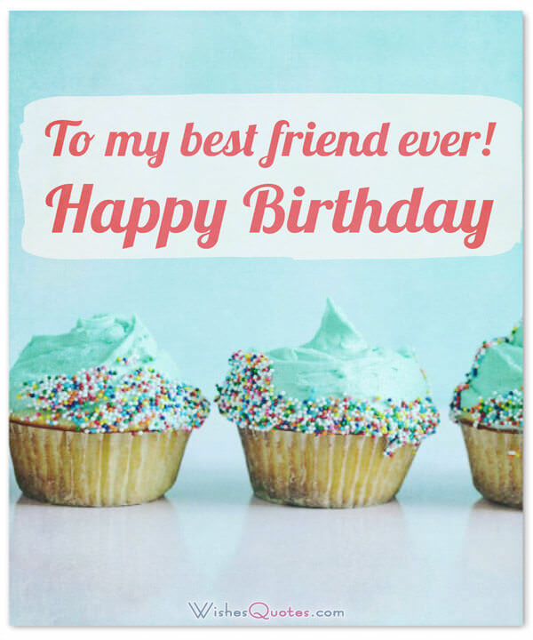 To my best friend ever Happy Birthday wishes with cup cake wallpaper
