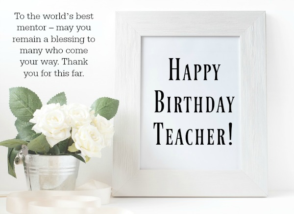 To the world's best Happy Birthday Teacher special greeting card messages