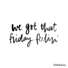 We Got That Friday Feelin Friday Quotes