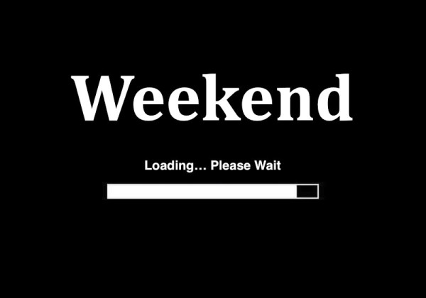 Weekend Loading Please Wait Friday Quotes