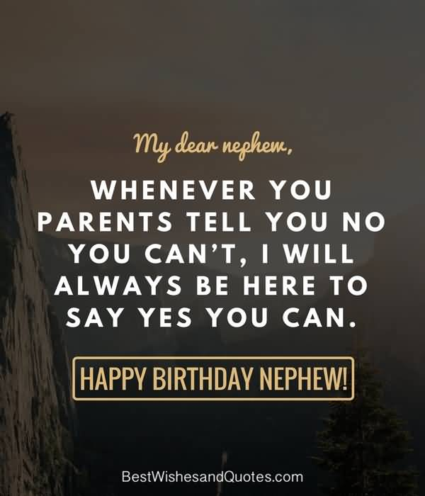 Whenever you parents tell you Happy Birthday best wishes greeting to Nephew