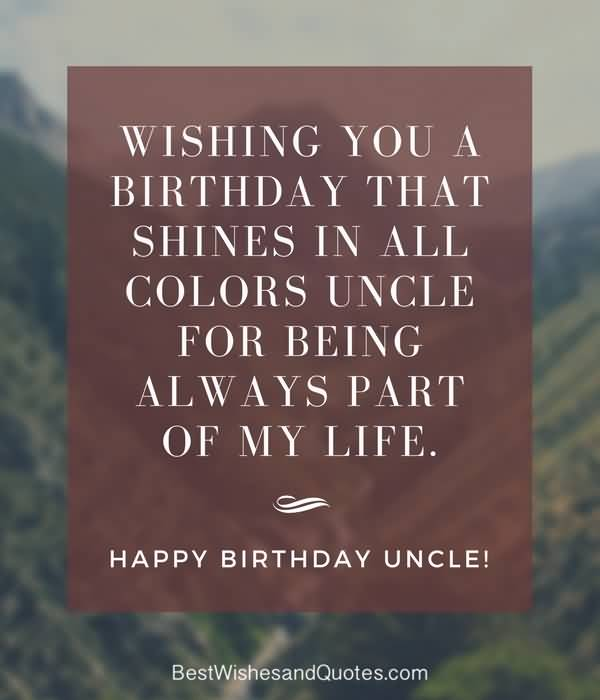 Wishing you a birthday that shines in all colors Happy Birthday Uncle wonderful quote wishes for you