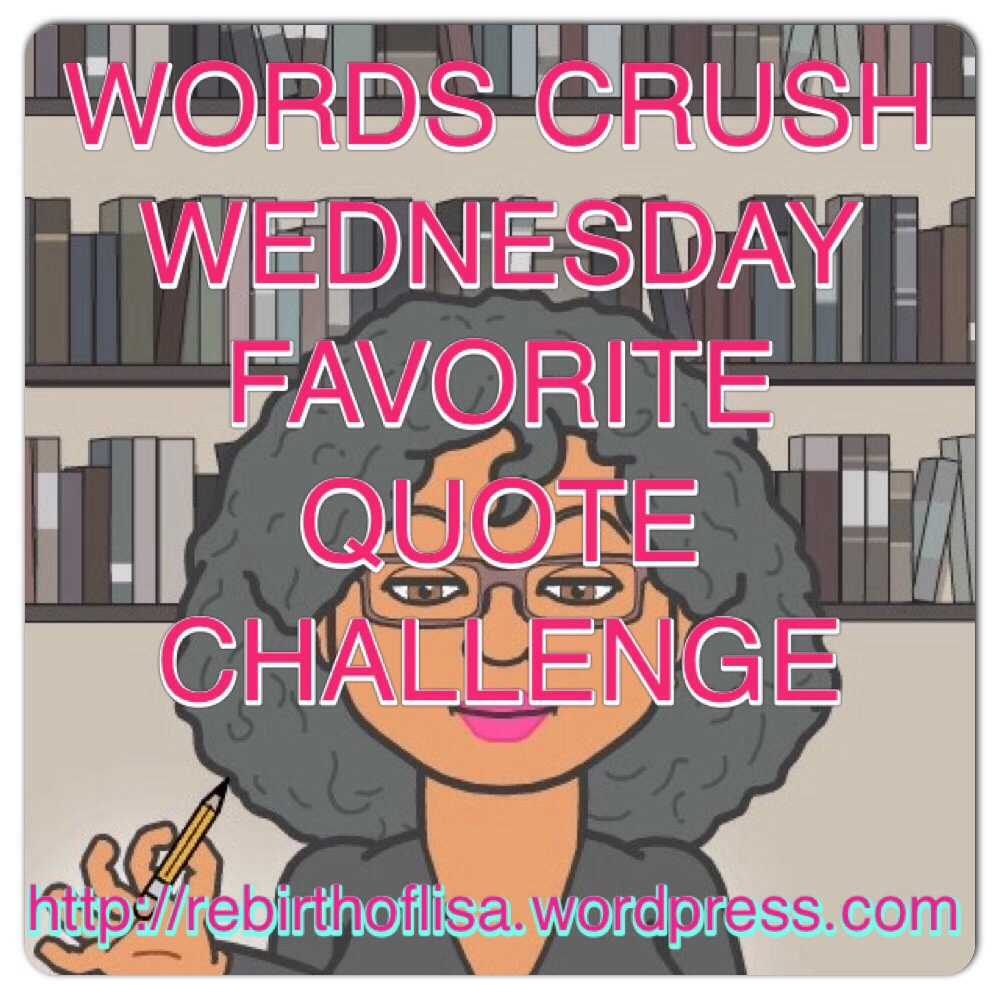Words Crush Wednesday Favorite Wcw Quotes