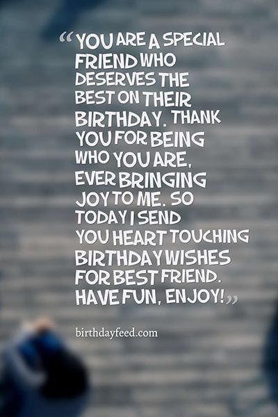 You are a special friend who deserves the Happy Birthday Best Friend awesome message wishes to you have fun, enjoy