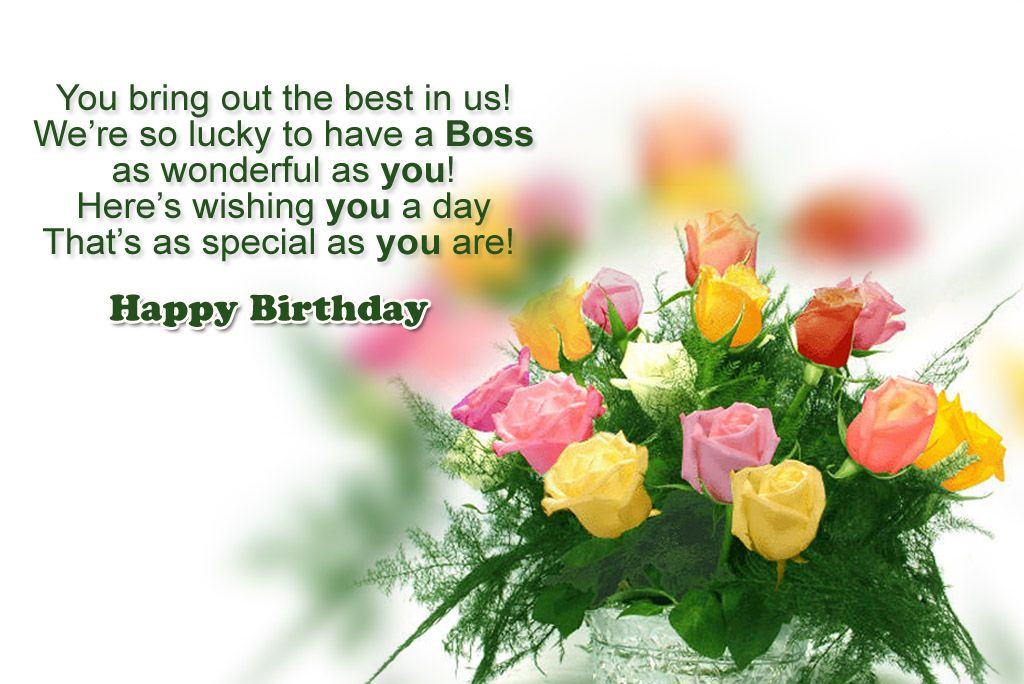 You bring out the best in us Happy Birthday to the special Boss perfect message with flowers