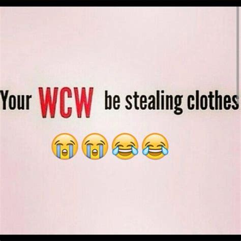 Your Wcw Be Stealing Clothes Wcw Quotes