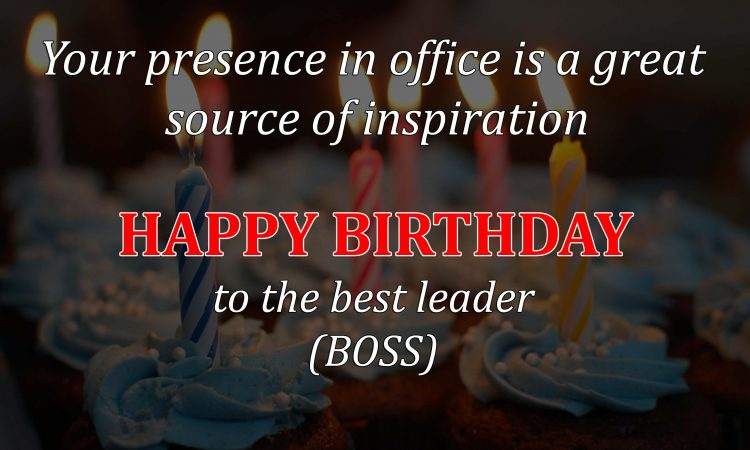 Your presence in office is a great Happy Birthday Boss great wishes