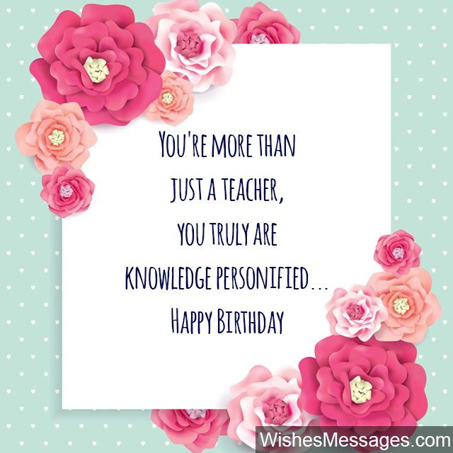 You're more than just a Teacher birthday messages wish