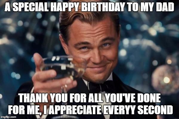 A Special Happy Birthday Happy Birthday Dad Meme