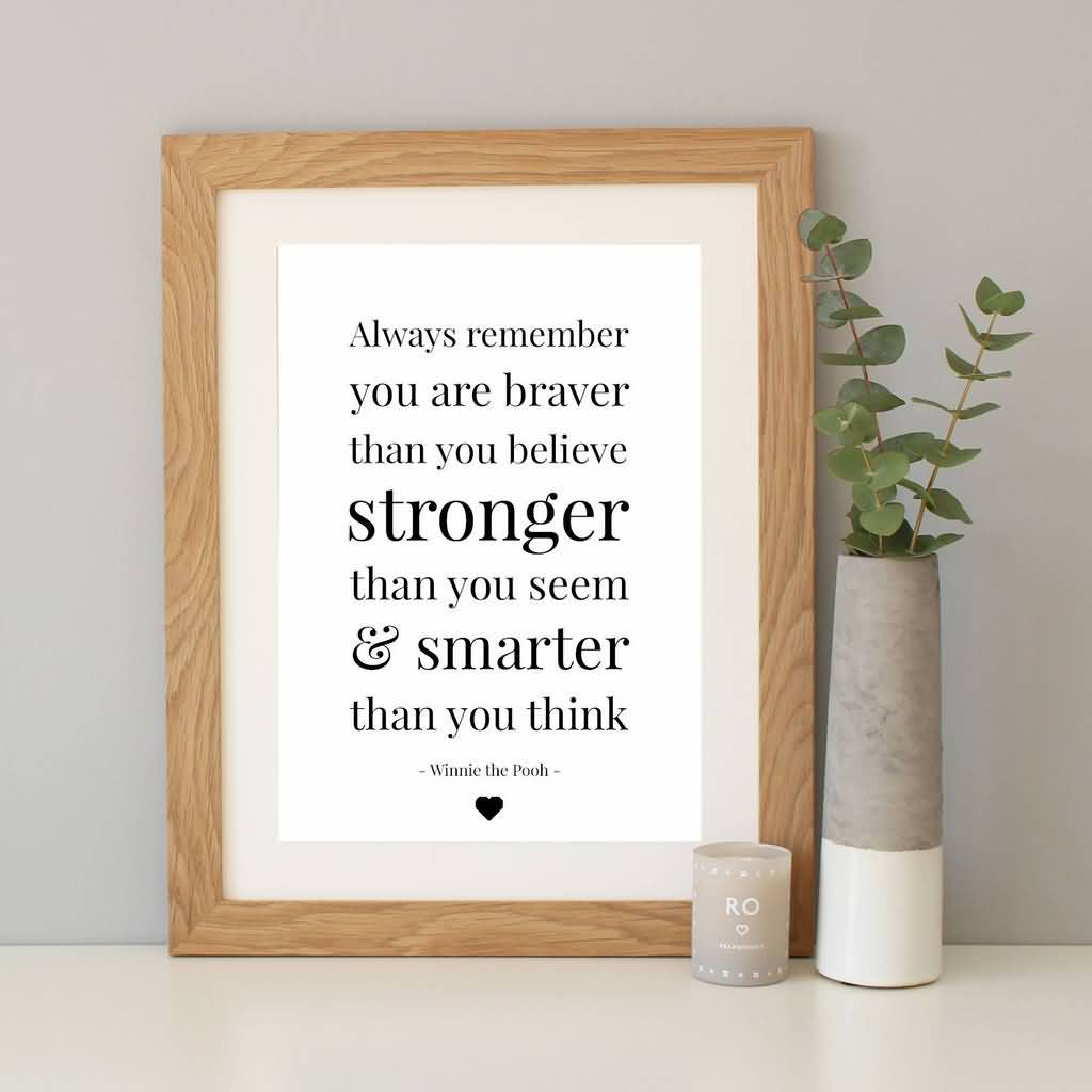 Always Remember You Are Braver Winnie The Pooh Quotes