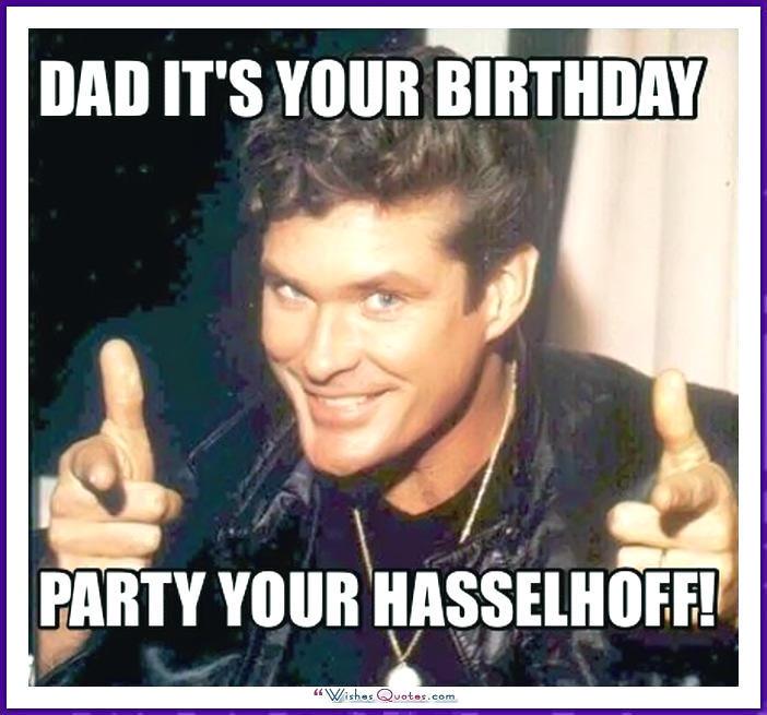 Dad It's Your Birthday Happy Birthday Dad Meme