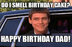 Do I Smell Birthday Cake Happy Birthday Dad Meme